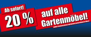 20 % auf alle Gartenmöbel (außer Schirme und bereits reduzierte Ware)